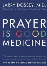 Prayer Is Good Medicine: How to Reap the Healing Benefits of Prayer, Larry Dosse