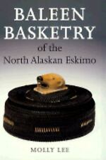 Baleen Basketry of the North Alaskan Eskimo by Molly Lee (1998, Paperback)