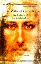 LOVE WITHOUT CONDITIONS : Reflections of the Christ Mind  -  by  PAUL FERRINI