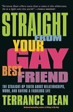 Straight from Your Gay Best Friend: The Straight-Up Truth About Relati-ExLibrary