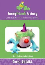 PARTY ANIMAL SOFT TOY SEWING PATTERN, From Funky Friends Factory NEW