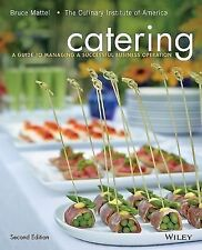 Catering : A Guide to Managing a Successful Business Operation by Bruce...
