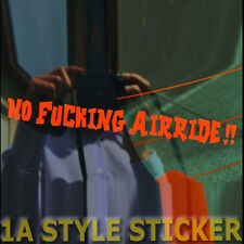 No Fucking Airride Sticker low rider life style slow but low The Shocker Decal