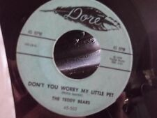 45* THE TEDDY BEARS ON DOVE RECORDS DONT YOU WORRY MY LITTLE PET / TO KNOW HIM
