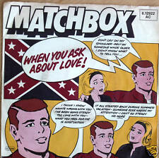 "7"" 80s! MATCHBOX : When You Ask About Love // VG+ \"