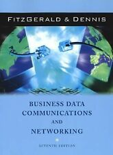 Business Data Communications and Networking 7th Ed.,Fitzgerald & Dennis  HC