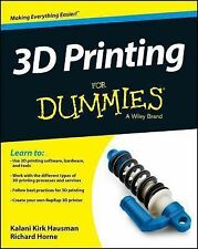 3D Printing for Dummies by Kalani Kirk Hausman and Richard Horne (2014,...