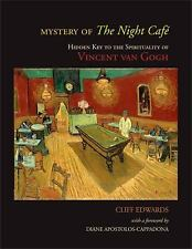 Mystery of the Night Cafe: Hidden Key to the Spirituality of Vincent Van Gogh (E