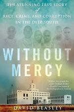 Without Mercy: The Stunning True Story of Race, Crime, and Corruption in the Dee