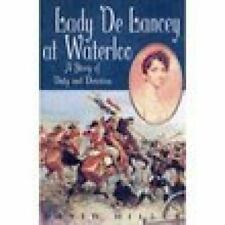 British Lady de Lancey at Waterloo A Story of Duty and Devotion Reference Book