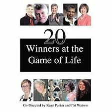 20 Winners at the Game of Life by Pat Watson and Kaye Parker (2011, Hardcover)