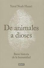 De Animales a Dioses : Breve Historia de la Humanidad by Yuval Noah Harari...