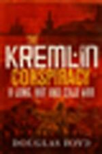 The Kremlin Conspiracy by Douglas Boyd (2010, Hardcover)