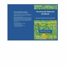 The Encaustic Materials Handbook : Encaustic Art Supplies for the...