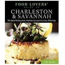Charleston and Savannah - Food Lovers' Guide : The Best Restaurants, Markets and