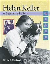 Helen Keller: A Determined Life (Snapshots: Images of People and Places in Histo