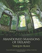 Abandoned Mansions of Ireland New Hardcover Book Tarquin Blake