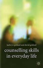 COUNSELLING SKILLS IN EVERYDAY LIFE, LIKE NEW, FREE SHIPPING
