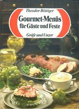 Gourmet-Menüs für Gäste und Feste, Feinschmecker Rezepte, die sicher gelingen VS