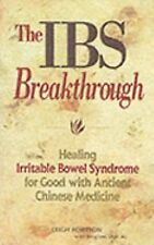 IBS Breakthrough : Healing Irritable Bowel Syndrome for Good With Chinese Medici