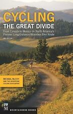 Cycling the Great Divide : From Canada to Mexico on North America's Premier...