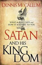 Satan and His Kingdom : What the Bible Says and How It Matters to You by...