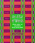 An Altar of Words: Wisdom To Comfort and Inspire African-American Wome-ExLibrary