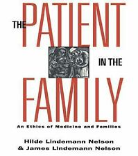 The Patient in the Family: An Ethics of Medicine and Families-ExLibrary