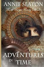 The de Vargas Family: Adventures in Time by Annie Seaton (2014, Paperback)