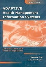 Adaptive Health Management Information Systems : Concepts, Cases, and Practical