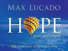 Hope Pure and Simple: 316 Thoughts to Lift Your Soul by Lucado, Max, Good Book