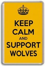 KEEP CALM AND SUPPORT WOLVES, WOLVERHAMPTON FOOTBALL TEAM Fridge Magnet