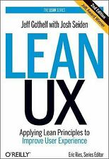 Lean UX : Designing Great Products with Agile Teams by Josh Seiden and Jeff...