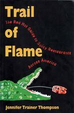 """""""TRAIL OF FLAME"""" a guide to spicy restaurants across America"""
