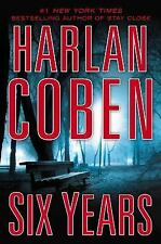 Six Years by Harlan Coben (2013, Hardcover)