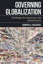 Governing Globalization by Edward A. Kolodziej (2016, Paperback)