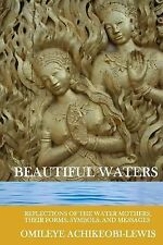 Beautiful Waters: Reflections of the Water Mothers, Their Forms, Symbols and Me