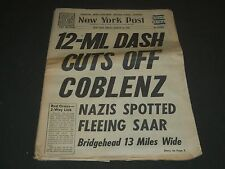 1945 MARCH 16 NEW YORK POST NEWSPAPER - 12 MI DASH CUTS OFF COBLENZ - NP 2031