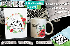 Personalised Best Friend Mug +FREE CARD Gift Ideas For Her Any Design & Wording!