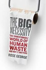 The Big Necessity: The Unmentionable World of Human Waste and Why It M-ExLibrary