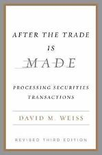 After the Trade Is Made: Processing Securities Transactions by Weiss, David M.