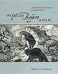 Worlds Before Adam: The Reconstruction of Geohistory in the Age of Reform by Ru