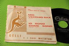 """GELLI E I MATTATORI 7"""" IO SONO COME SONMO ORIG ITALY BEAT 1965 EX++ !!!!!!!!!!!!"""