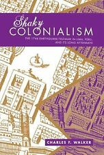 Shaky Colonialism: The 1746 Earthquake-tsunami in Lima, Peru, and Its -ExLibrary
