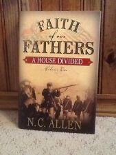 Faith of Our Fathers, A House Divided By N. C. Allen. (2001, Hardcover) LDS