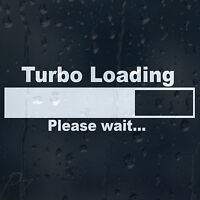 Turbo Loading Please Wait Funny Car Or Laptop Decal Vinyl Sticker