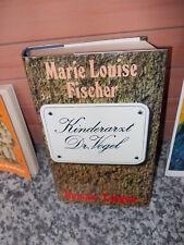 Kinderarzt Dr. Vogel, ein Roman von Marie Louise Fischer