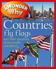I Wonder Why: I Wonder Why Countries Fly Flags by Philip Steele and Pat...