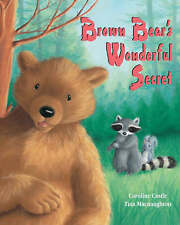 Brown Bear's Wonderful Secret Caroline Castle & Tina Macnaughton Very Good Book