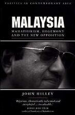 Malaysia: Mahathirism, Hegemony and the New Opposition (Politics in Contemporary